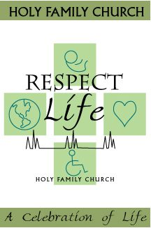 Respect Life!  Here's How: